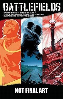 Battlefields - Garth Ennis, John Cassaday, Gary Leach, Peter Snejbjerg, Carlos Esquerra, Russ Braun