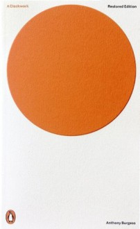 A Clockwork Orange: Restored Edition (Penguin Modern Classics) - Anthony Burgess