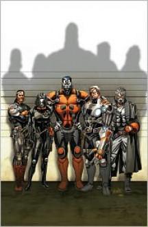 Cable and X-Force, Vol. 1: Wanted - Dennis Hopeless, Gabriel Hernandez Walta, Salvador Larroca