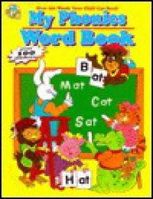 My Phonics Word Book [With Stickers] - Cass Hollander, Dick Morgado