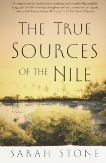 The True Sources of the Nile - Sarah Stone