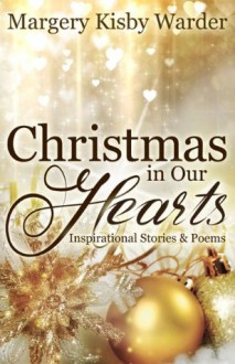 Christmas in Our Hearts - Margery Kisby Warder, Brandy Walker