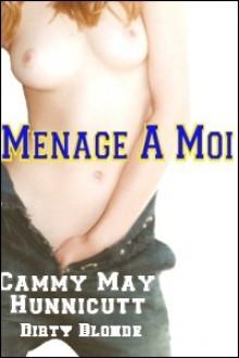 Menage A Moi - Cammy May Hunnicutt