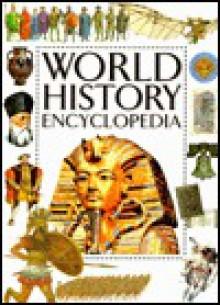 World History Encyclopedia: 4 Million Years Ago to the Present Day - Anita Ganeri, Hazel Mary Martell, Brian Williams