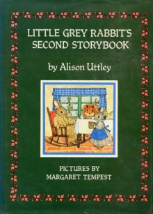Little Grey Rabbit's Second Storybook - Alison Uttley, Margaret Tempest