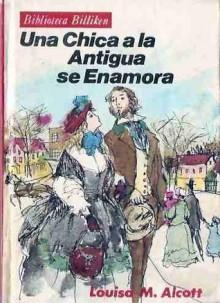 Una chica a la antigua se enamora - Louisa May Alcott