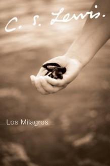 Los Milagros - C.S. Lewis