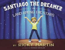 Santiago the Dreamer in Land Among the Stars - Ricky Martin, Patricia Castelao