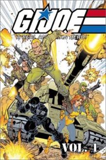 G.I. Joe: A Real American Hero, Volume 1 - Larry Hama