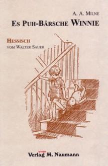 Es Puh-Bärsche Winnie - Walter Sauer, A.A. Milne