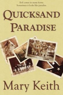 Quicksand Paradise - Mary Keith