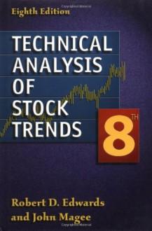 Technical Analaysis of Stock Trends - Robert D. Edwards, John Magee