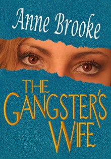 The Gangster's Wife - Anne Brooke