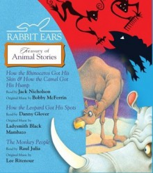 Rabbit Ears Treasury of Animal Stories: How the Rhinoceros Got His Skin, How the Camel Got His Hump, How the Leopard Got His Spots, Monkey People - Rabbit Ears,Jack Nicholson