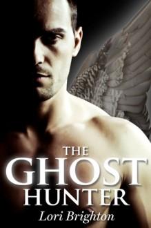 The Ghost Hunter - Lori Brighton