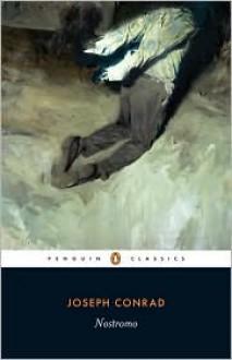 Nostromo: A Tale of the Seaboard - Veronique Pauly (Editor), J. H. Stape (Editor),Joseph Conrad