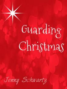 Guarding Christmas - Jenny Schwartz