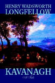 Kavanagh - Henry Wadsworth Longfellow