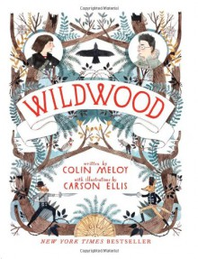 Wildwood - Colin Meloy,Carson Ellis