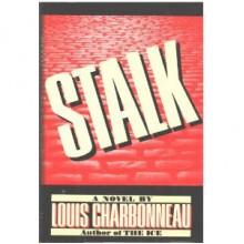 Stalk - Louis Charbonneau