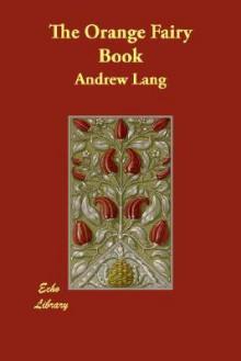 The Orange Fairy Book - Andrew Lang
