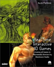 Real-Time Interactive 3D Games: Creating 3D Games in Macromedia Director 8.5 Shockwave Studio - Allen R. Partridge