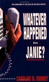 Whatever Happened to Janie? - Caroline B. Cooney