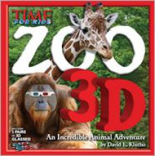 TIME for Kids Zoo 3D: An Incredible Animal Adventure - David E. Klutho