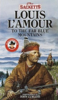 To the Far Blue Mountains (Audio) - Louis L'Amour, John Curless