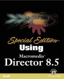 Special Edition Using Director 8. 5 - Gary Rosenzweig