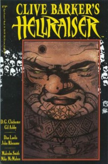 Clive Barker's Hellraiser: Book 16 - Clive Barker, Dwayne McDuffie, D.G. Chichester, Gill Ashby, Malcom Smith, Mike McMahon, Dan Lawlis, John Rheaume