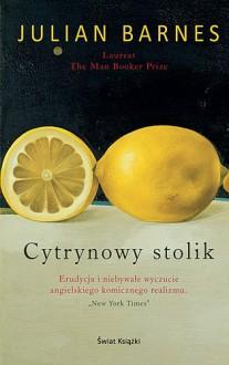 Cytrynowy stolik - Julian Barnes, Joanna Puchalska