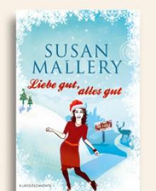 Liebe gut, alles Gut - Susan Mallery