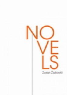 Novels (Collected Long Fiction) - Zoran Živković, Mary Popović, Alice Copple-Tošić, Aleksander B. Nedeljković