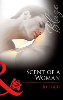 Scent of a Woman (Mills & Boon Blaze) - Jo Leigh