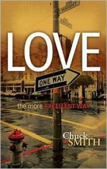 Love: The More Excellent Way - Chuck Smith