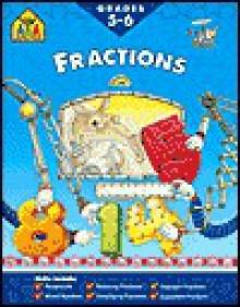Fractions 5-6 - School Zone Publishing Company, Louanne Winkler