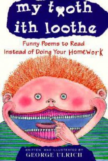 My Tooth Ith Loothe - George Ulrich
