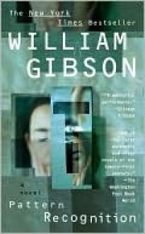Pattern Recognition (Bigend, #1) - William Gibson