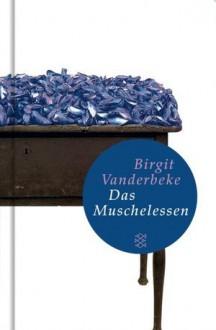 Das Muschelessen - Birgit Vanderbeke