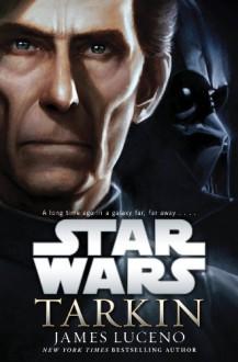 Tarkin: Star Wars - James Luceno