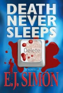 Death Never Sleeps - E J Simon