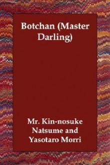 Botchan (Master Darling) - Sōseki Natsume,Yasotaro Morri