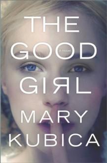 The Good Girl - Mary Kubica