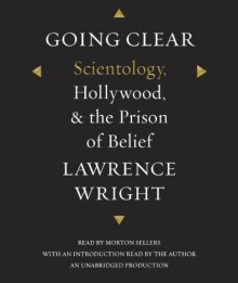 Going Clear: Scientology, Hollywood, and the Prison of Belief - Lawrence Wright, Mark Bramhall