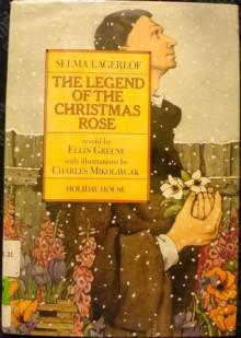 The Legend Of The Christmas Rose - Selma Lagerlöf, Ellin Greene, Charles Mikolaycak