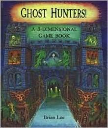 Ghost Hunters! - Brian Lee
