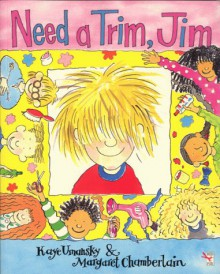 Need A Trim, Jim - Kaye Umansky