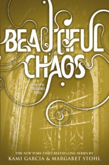 Beautiful Chaos - Margaret Stohl,Kami Garcia