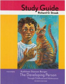 The Developing Person Through Childhood and Adolescence Study Guide - Richard O. Straub